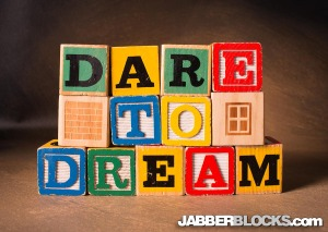 dare to dream - Jabberblocks