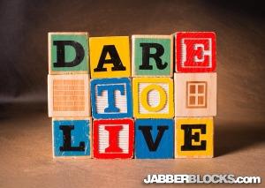 dare to live JabberBlocks