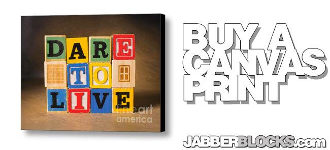 dare to live canvas print