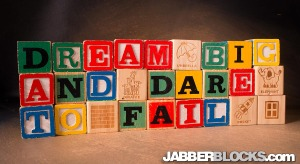 Dream Big and Dare to Fai
