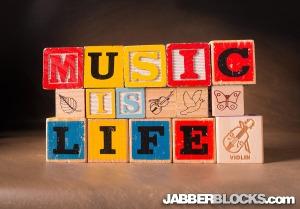 Music is Life - JabberBlocks.com