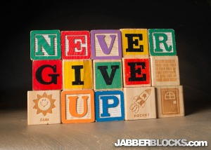 Never Give Up - JabberBlocks.com