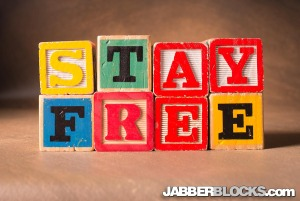 Stay Free - JabberBlocks.com