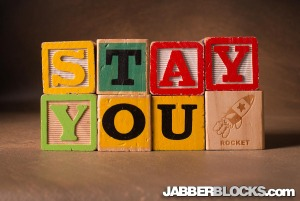 Stay You - JabberBlocks.com