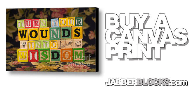 Turn Your Wounds Into Wisdom Canvas Print