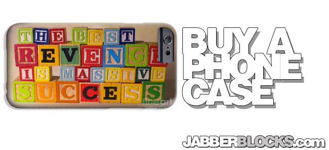 the-best-revenge-is-massive-success-phone-case