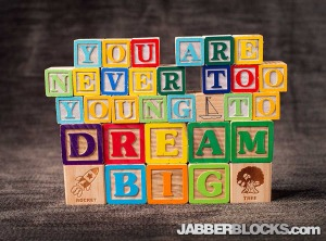 You Are Never Too Young To Dream Big